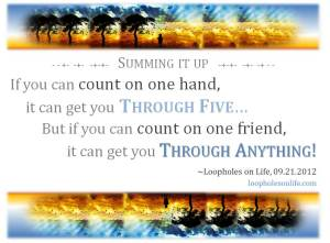 Count on one hand through five, or one friend through it all!