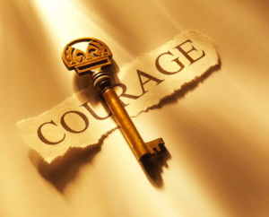 Courage is the Key to Decision Making!