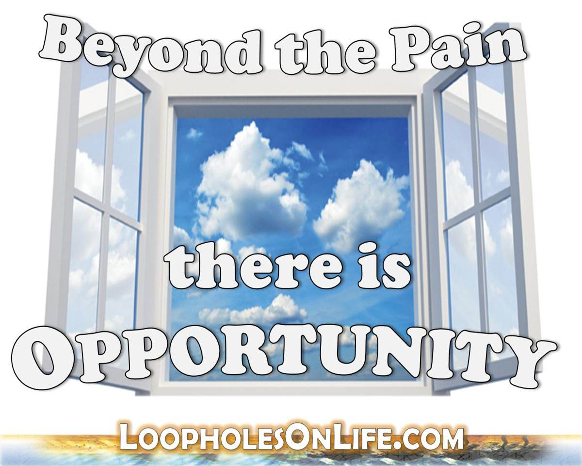 Inspire opportunity beyond pain loopholes on life for Window of opportunity