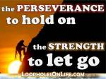 "silhouette of rock climber quote saying ""the perseverance to hold on, the strength to let go"""